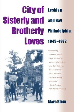 City Of Sisterly And Brotherly Loves: Lesbian And Gay...