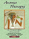 Aroma Therapy The Theraputic Effects of Essential Oils