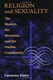 img - for By Lawrence Foster - Religion and Sexuality: The Shakers, the Mormons, and the Oneida (Reprint) (1984-03-16) [Paperback] book / textbook / text book