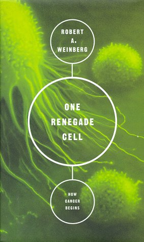 One Renegade Cell: The Quest For The Origins Of Cancer (Science Masters Series)