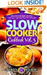 SLOW COOKER COOKBOOK: Vol. 3 Deliciou...