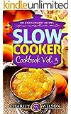 SLOW COOKER COOKBOOK: Vol. 3 Delicious Dessert Recipes (Slow Cooker Recipes) (Health Wealth & Happiness Book 77)