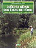 echange, troc Bernard Breton - Créer et gérer son étang de pêche