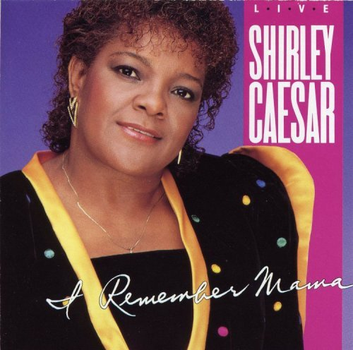 i-remember-mama-by-shirley-caesar-2002-07-23