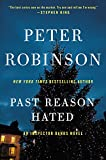Past Reason Hated: An Inspector Banks Novel