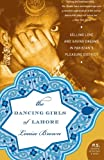 img - for The Dancing Girls of Lahore: Selling Love and Saving Dreams in Pakistan's Pleasure District (P.S.) book / textbook / text book