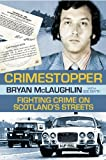 img - for Crimestopper: Fighting Crime on Scotland's Streets book / textbook / text book
