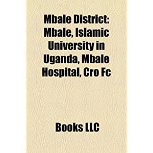 Mbale District: Mbale, Islamic University in Uganda, Mbale ...