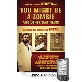 You Might Be a Zombie and Other Bad News: Shocking but Utterly True Facts eBook: Cracked.com