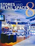 img - for Stores and Retail Spaces 8 book / textbook / text book