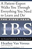 The First Year: IBS (Irritable Bowel Syndrome): An Essential Guide for the Newly Diagnosed