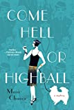 Come Hell or Highball: A Mystery <br>(Discreet Retrieval Agency Mysteries) by  Maia Chance in stock, buy online here