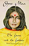 Shree Maa- The Guru and the Goddess