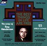 echange, troc Ray Henderson - Best Things in Life Are Free