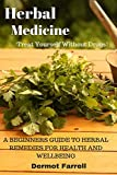 Herbal Medicine: A Beginners Guide to Herbal Remedies for Health and Wellbeing (HERBAL ... MENTAL AND EMOTIONAL WELL-BEING) (Volume 2)