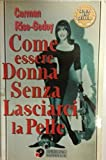 img - for Come essere Donna Senza Lasciarci la Pelle book / textbook / text book