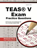 img - for TEAS Exam Practice Questions: TEAS Practice Tests & Review for the Test of Essential Academic Skills book / textbook / text book