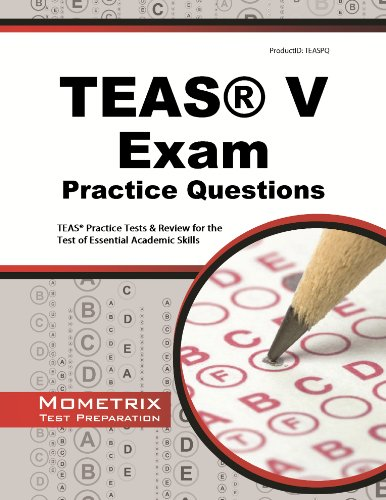 Teas Exam Practice Questions: Teas Practice Tests & Review For The Test Of Essential Academic Skills
