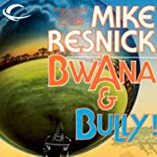 Bwana & Bully! | [Mike Resnick]
