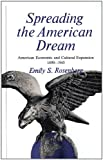 Spreading the American Dream: American Economic and Cultural Expansion, 1890-1945 (American Century Series) (0809087987) by Emily S. Rosenberg