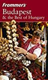 img - for Frommer's Budapest & the Best of Hungary (Frommer's Complete Guides) by Christina Shea (2004-04-23) book / textbook / text book
