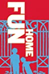 Fun Home: Based on the Acclaimed Grap...
