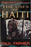 The Uses of Haiti (1567510345) by Farmer, Paul