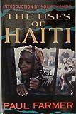 The Uses of Haiti (1567510345) by Farmer, Paul