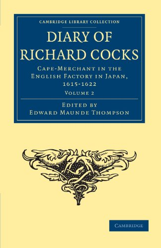 Diary of Richard Cocks, Cape-Merchant in the English Factory in Japan, 1615-1622: With Correspondence (Cambridge Library