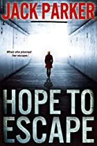 Hope To Escape: A Thriller