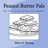 Peanut Butter Pals: The Story of Sue and the Little Elephant