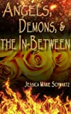 Angels, Demons, and the In-Between