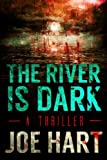 The River Is Dark - A Thriller
