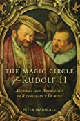 Amazon.com: The Magic Circle of Rudolf II: Alchemy and Astrology in Renaissance Prague (9780802715517): Peter Marshall: Books
