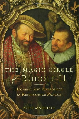 The Magic Circle of Rudolf II: Alchemy and Astrology in Renaissance Prague (Rudolph Ii compare prices)