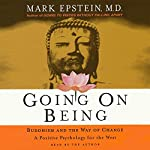 Going on Being: Buddhism and the Way of Change | Mark Epstein