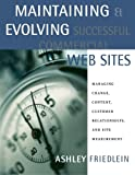 img - for Maintaining and Evolving Successful Commercial Web Sites: Managing Change, Content, Customer Relationships, and Site Measurement (The Morgan Kaufmann Series in Data Management Systems) book / textbook / text book