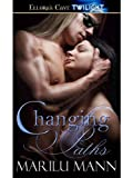 Changing Paths: 4 (Lusting Wild) by Marilu Mann