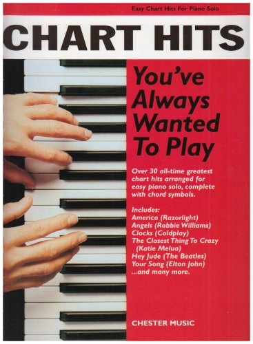 chart-hits-youve-always-wanted-to-play-easy-chart-hits-for-solo-piano