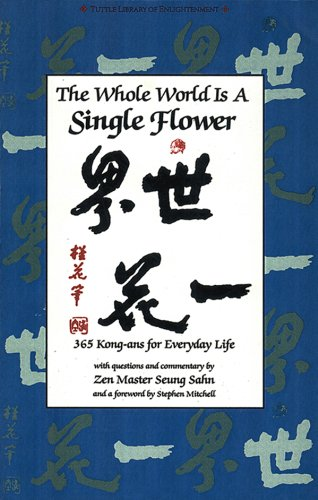 the-whole-world-is-a-single-flower-365-kong-ans-for-everyday-life-with-questions-and-commentary-by-z