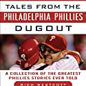 Tales from the Philadelphia Phillies Dugout: A Collection of the Greatest Phillies Stories Ever Told (       UNABRIDGED) by Rich Westcott Narrated by Scott Pollak
