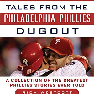 Tales from the Philadelphia Phillies Dugout: A Collection of the Greatest Phillies Stories Ever Told | [Rich Westcott]