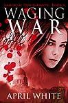 Waging War (The Immortal Descendants...