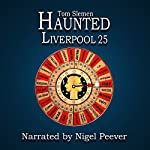 Haunted Liverpool 25 | Tom Slemen