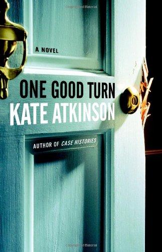 One Good Turn  A Novel, Kate Atkinson