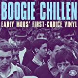 Boogie Chillen: Early Mod's First-Choice Vinyl