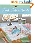 Fresh Fabric Treats: 16 Yummy Project...