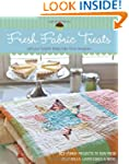 Fresh Fabric Treats: 16 Yummy Project...