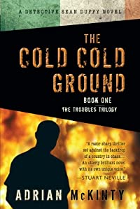 The Cold Cold Ground: A Detective Sean Duffy Novel by Adrian Mckinty ebook deal