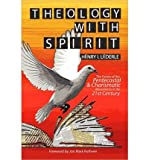 img - for Theology with Spirit: The Future of the Pentecostal & Charismatic Movements in the Twenty-first Century (Paperback) - Common book / textbook / text book